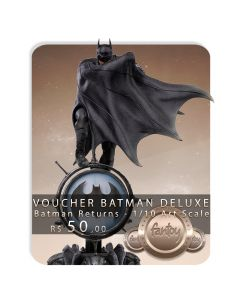 Voucher de Reserva - Batman Deluxe - 1/10 Art Scale - Batman Returns - Iron Studios